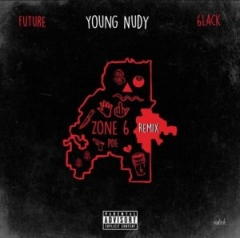Young Nudy - Zone 6 (Remix) ft. Future & 6LACK